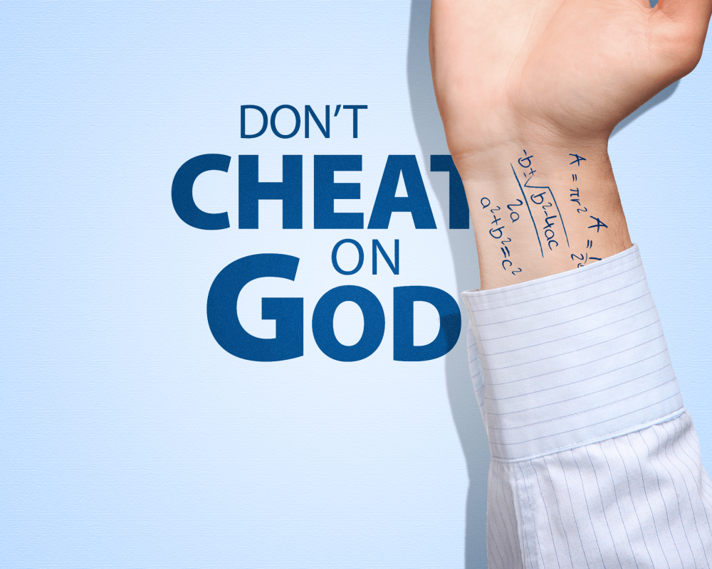 Don't try to cheat God