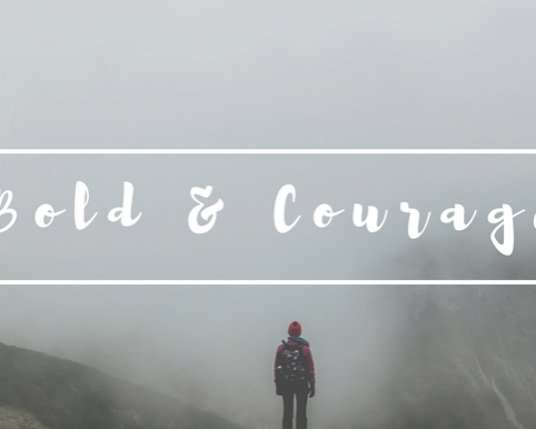 Be Bold and courageous for the Lord